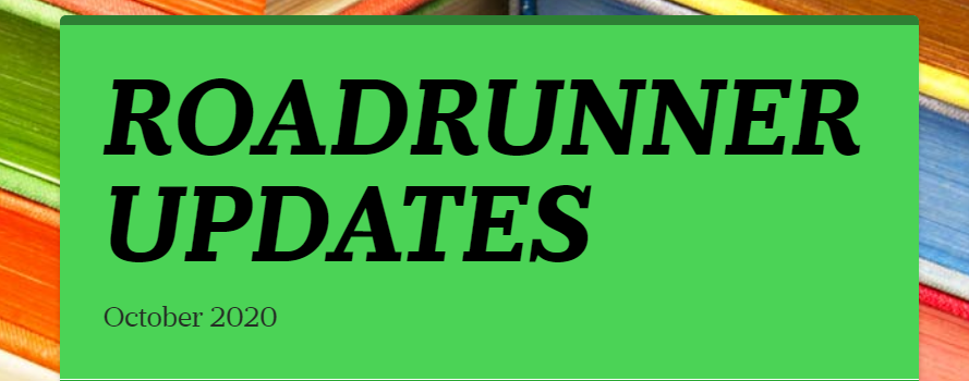 Roadrunner Updates Newsletter- October 2020