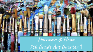 Hueneme at Home Grade 7 Artwork